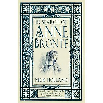 In Search of Anne Bronte by Nick Holland - 9780750982375 Book