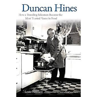 Duncan Hines - How a Traveling Salesman Became the Most Trusted Name i