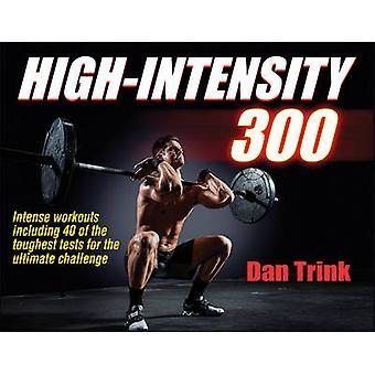 Haute intensité 300 par Dan Trink - livre 9781450455275