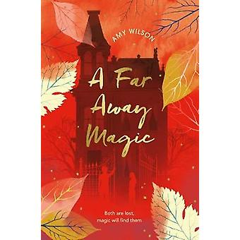 A Far Away Magic by Amy Wilson - 9781509837755 Book