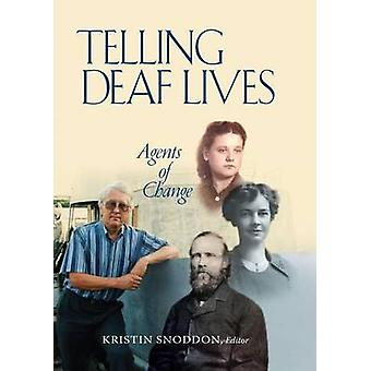 Telling Deaf Lives - Agents of Change by Kristin Snoddon - 97815636861