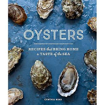 Oysters - Recipes That Bring Home a Taste of the Sea by Cynthia Nims -