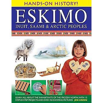 Hands-on History! Eskimo Inuit - Saami & Arctic Peoples - Learn All Ab