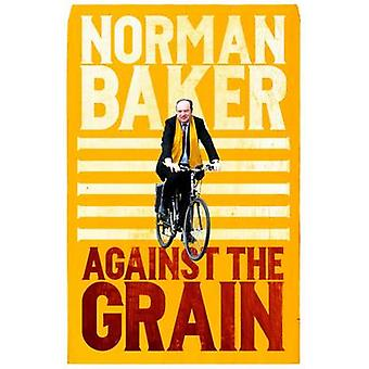 Against the Grain by Norman Baker - 9781849549417 Book
