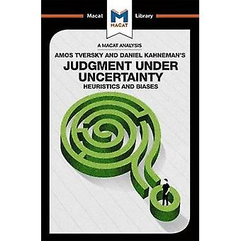 Judgment under Uncertainty - Heuristics and Biases by Camille Morvan -