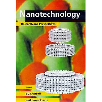 Nanotechnology - Research and Perspectives by B.C. Crandall - James Le