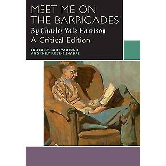 Retrouvez-moi sur les Barricades de Charles Yale Harrison - Bart Vautour - E