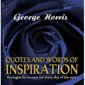 Quotes and Words of Inspiration - Strategies for Success for Every Day