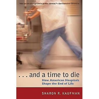 Y tiempo de morir - hospitales de América como forma final de la vida por Sh