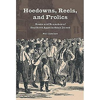 Hoedowns, Reels, and Frolics: Roots and Branches of Southern Appalachian Dance (Music in American Life (Paperback))