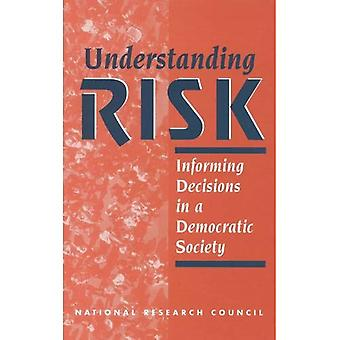 Understanding Risk: Informing Decisions in a Democratic Society