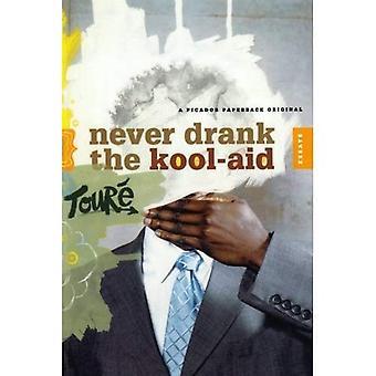 Never Drank the Kool-aid: Essays