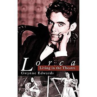 Lorca: Living in the Theatre