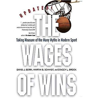 The Wages of Wins: Taking Measure of the Many Myths in Modern Sport (Stanford Business Books): Taking Measure of the Many Myths in Modern Sport (Stanford Business Books)