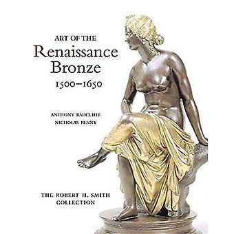 Art of the Renaissance Bronze, 1500-1650: The Robert H. Smith Collection