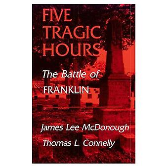 Cinque ore di tragiche: La battaglia di Franklin