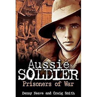 Aussie Soldier: Prisoners of War