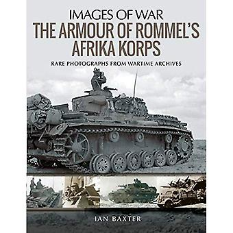 The Armour of Rommel's Afrika Korps: Rare Photographs from Wartime Archives (Images of War)