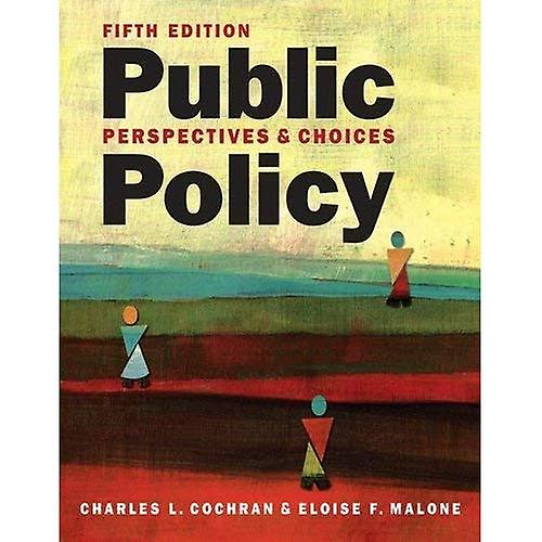 Public Policy  Perspectives and Choices