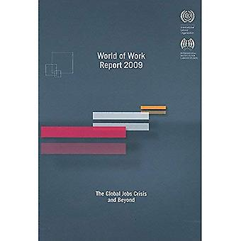 World of Work Report 2009: The Global Jobs Crisis and Beyond