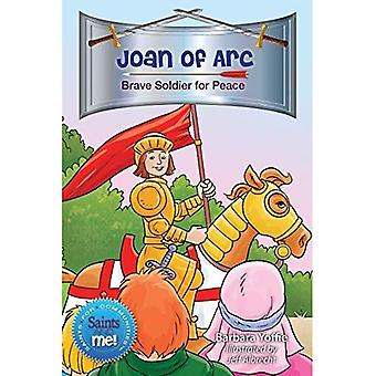 Joan of Arc: Brave Soldier for Peace (Saints and Me!)