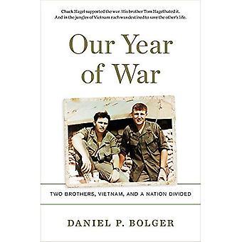 Notre année de guerre: deux frères, le Vietnam et une Nation divisent