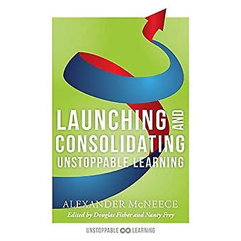 Launching and Consolidating Unstoppable Learning: (student Engagement Strategies to Support Growth Mindsets and Increase Learner Autonomy) (Unstoppable Learning)