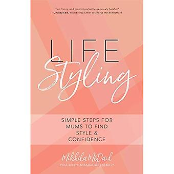 Life Styling: Simple Steps for Mums to Find Style & Confidence