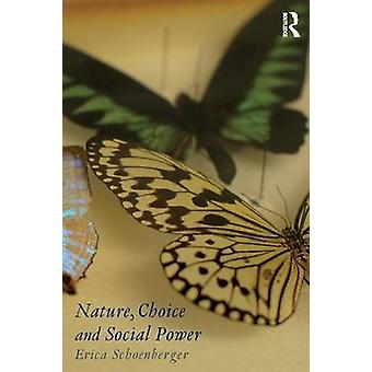 Nature Choice and Social Power by Erica Schoenberger