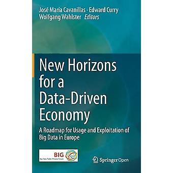 New Horizons for a DataDriven Economy by Wolfgang Wahlster & Jose Maria Cavanillas & Edward Curry
