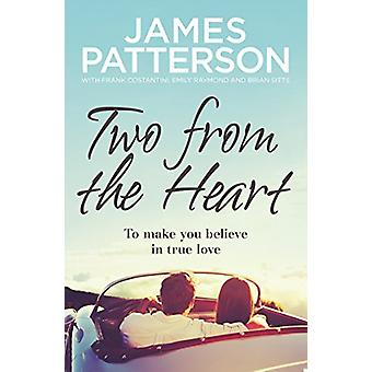 Two from the Heart by James Patterson - 9781784758189 Book