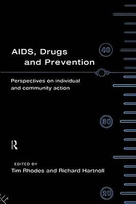 AIDS Drugs and Prevention by Rhodes & Tim