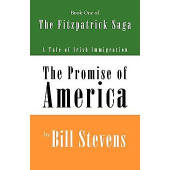 The Promise of America Book 1 The Fitzpatrick Saga by Stevens & Bill