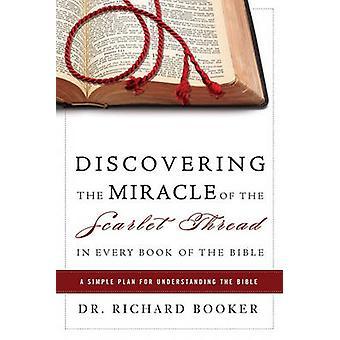 Découvrir le Miracle du fil écarlate dans tous les livres de la Bible A Simple Plan pour la compréhension de la Bible par Booker & Richard