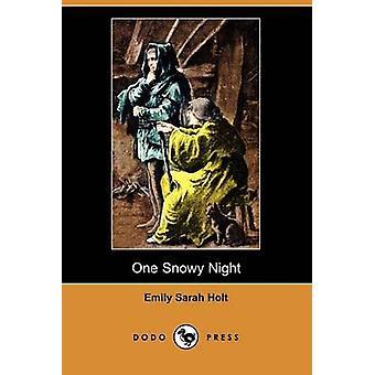 One Snowy Night Dodo Press by Holt & Emily Sarah
