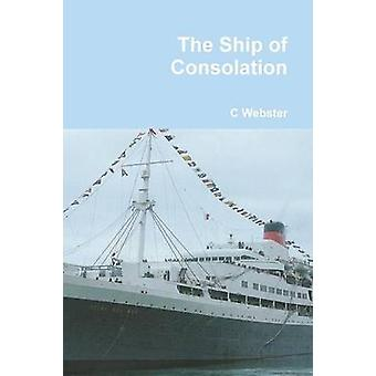 The Ship of Consolation by Webster & Clive