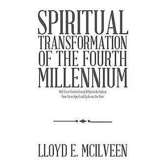 Transformación espiritual de cuarto milenio antigua religión convencional está desapareciendo tiempo nueva espiritualidad va en aumento por McIlveen & Lloyd E.