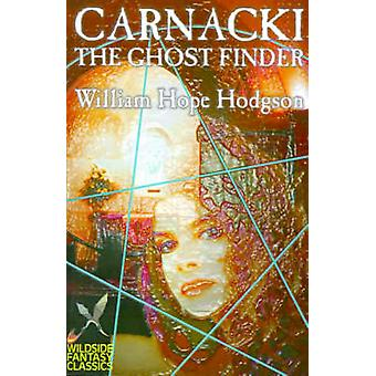 Carnacki the Ghost Finder by William Hope Hodgson Fiction Horror by Hodgson & William Hope