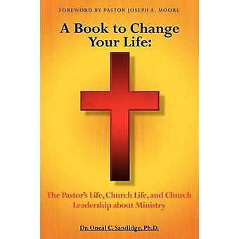 A Book to Change Your Life by Sandidge & PhD DMIN & Dr. Oneal C.