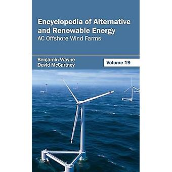 Encyclopedia of Alternative and Renewable Energy Volume 19 AC Offshore Wind Farms by Wayne & Benjamin