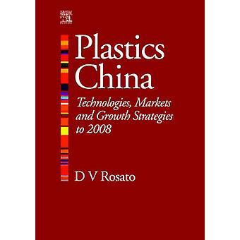 PLAST Kina teknik marknader och tillväxt strategier till 2008 av ROSATO