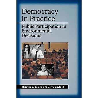 Democracy in Practice Public Participation in Environmental Decisions by Beierle & Thomas C.