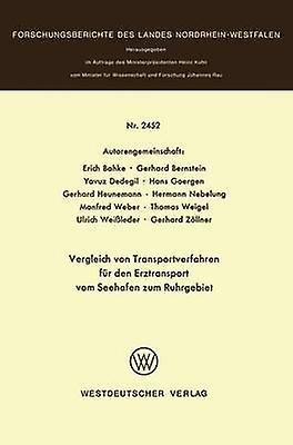 Vergleich von Transportverfahren fr den Erztransport vom Seehafen zum Ruhrgebiet by Bahke & Erich
