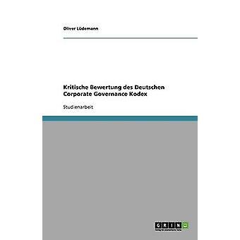Kritische Bewertung Des Deutschen Corporate Governance Kodex por L. Demann y Oliver