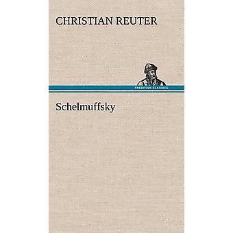 Schelmuffsky af Reuter & Christian