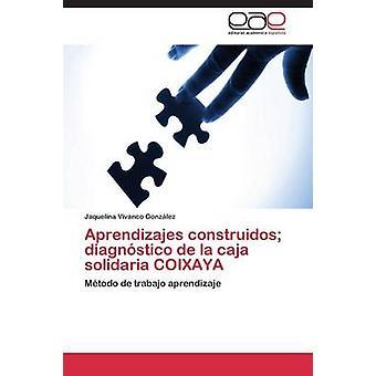 Aprendizajes Construidos Diagnostico de La Caja Solidaria Coixaya by Vivanco Gonzalez Jaquelina