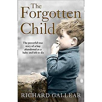 The Forgotten Child: The powerful true story of a boy abandoned as a baby and left to die