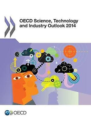 OECD Science Technology and Industry Outlook 2014 by OECD