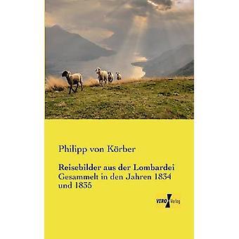 Reisebilder aus der Lombardei by Krber & Philipp von