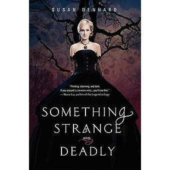 Something Strange and Deadly by Susan Dennard - 9780062083272 Book